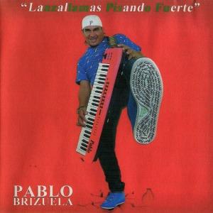 Pablo Brizuela  - Pisando Fuerte (2013)